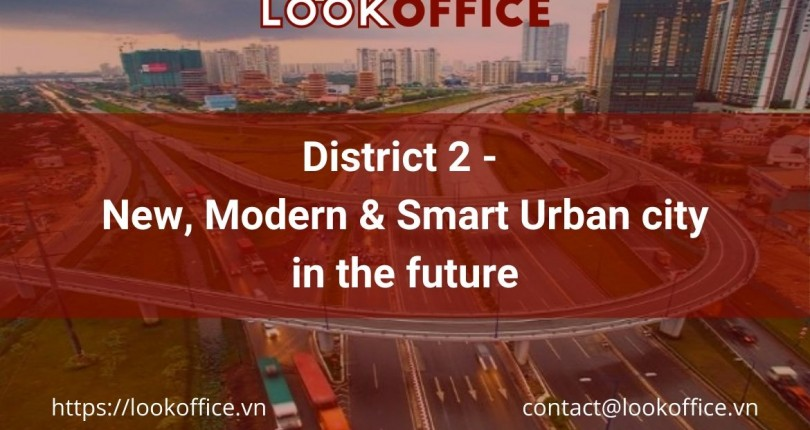 District 2 is a New, Modern & Smart Urban city in the future