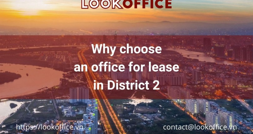 Why choose an office for lease in District 2