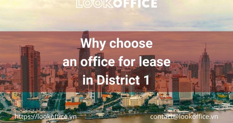 Why choose an office for lease in District 1