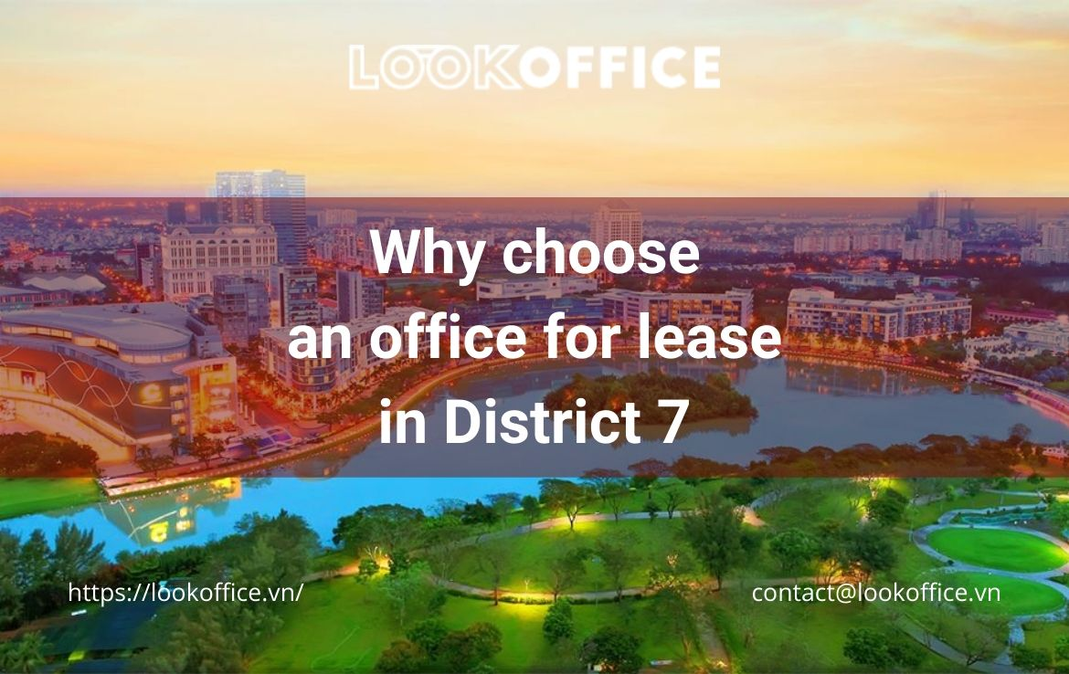 Why choose an office for lease in District 7
