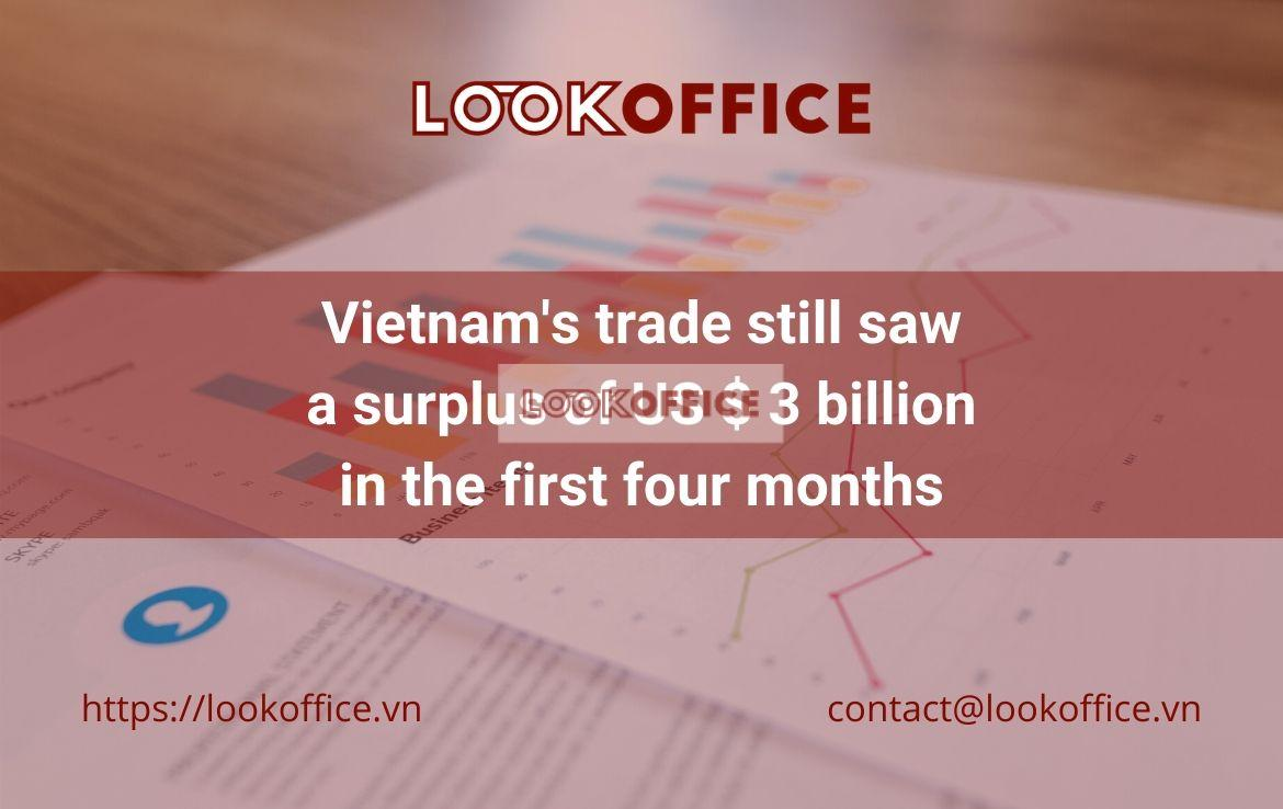 Vietnam's trade still saw a surplus of US $ 3 billion in the first four months