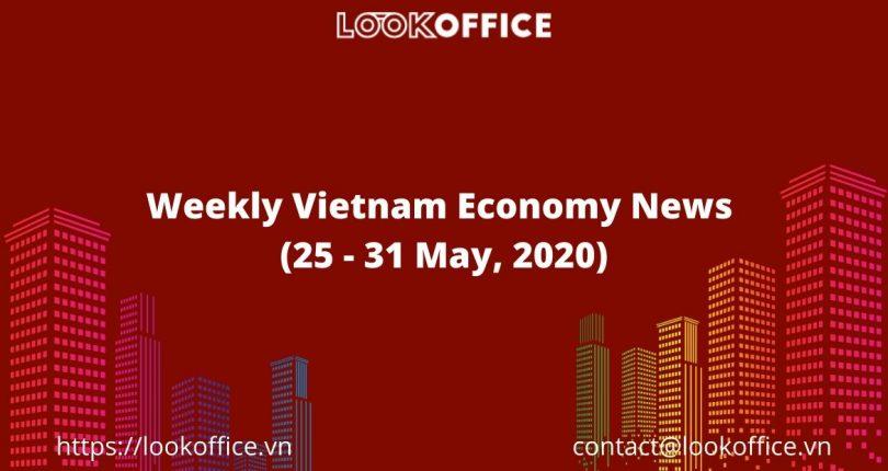 Weekly Vietnam Economy News (25 – 31 May, 2020)