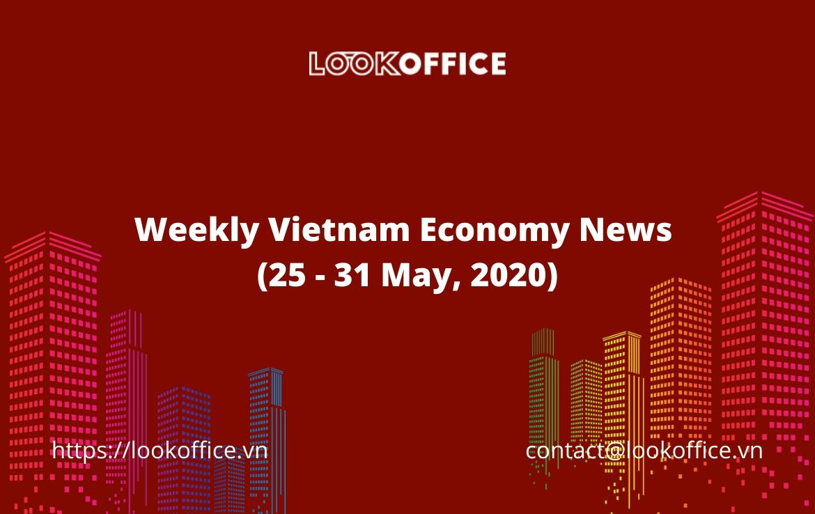 Weekly Vietnam Economy News (25 – 31 May, 2020)