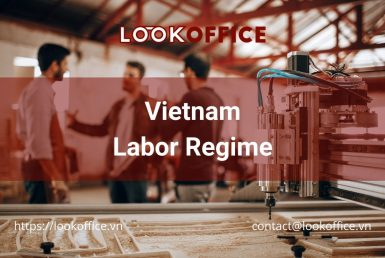 Vietnam Labor Regime - lookoffice.vn
