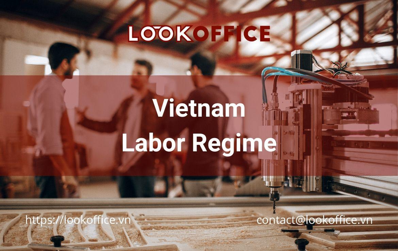 How to invest in Vietnam – Labor Regime