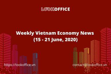 Weekly Vietnam Economy News week 3 June 2020 -l ookoffice.vn