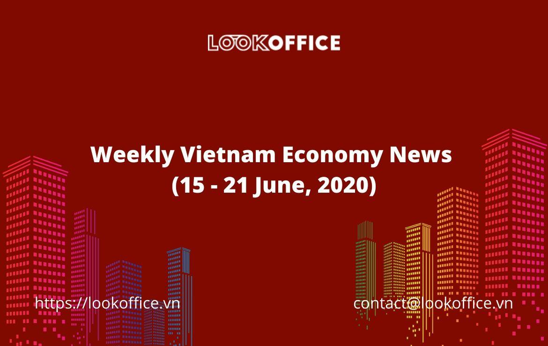 Weekly Vietnam Economy News (15 – 21 June, 2020)