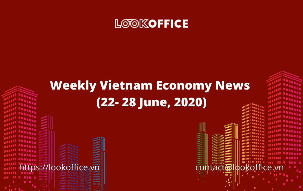 Weekly Vietnam Economy News (22 – 28 June, 2020)