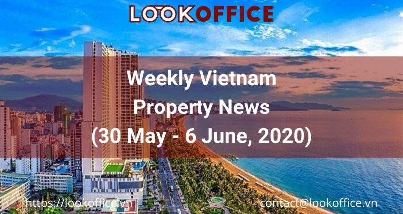 Weekly Vietnam Property News (30 May – 6 June, 2020)