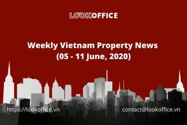 weekly vietnam property news w2 June 2020 - lookoffice.vn