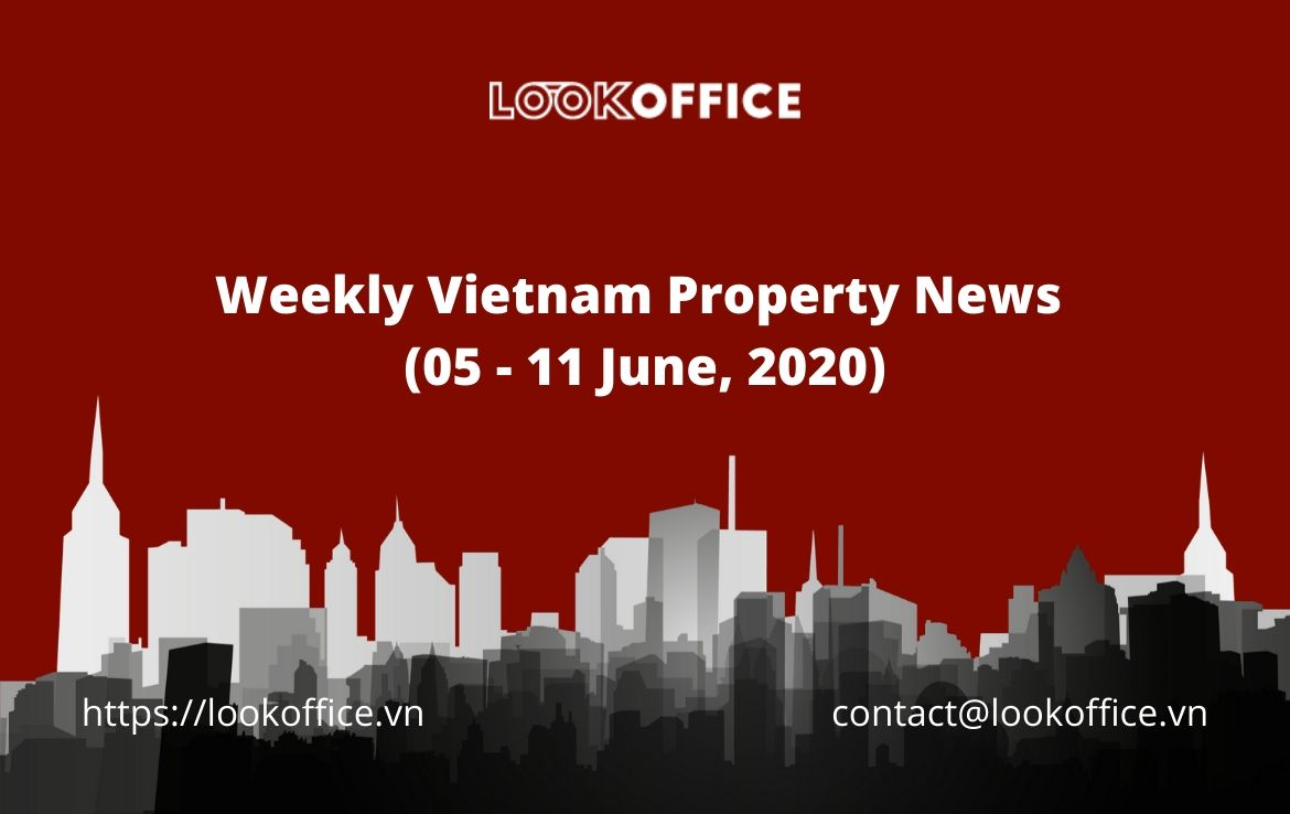 Weekly Vietnam Property News (5 – 11 June, 2020)