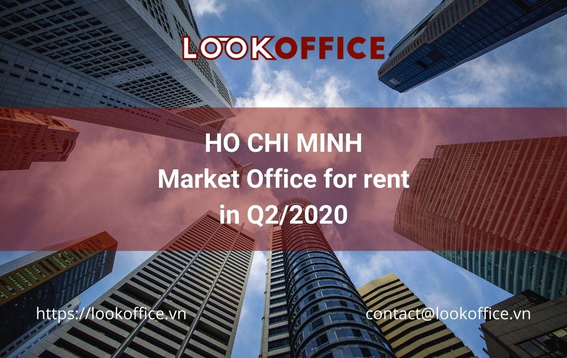 Market Office for rent in Q2/2020 [HCMC]