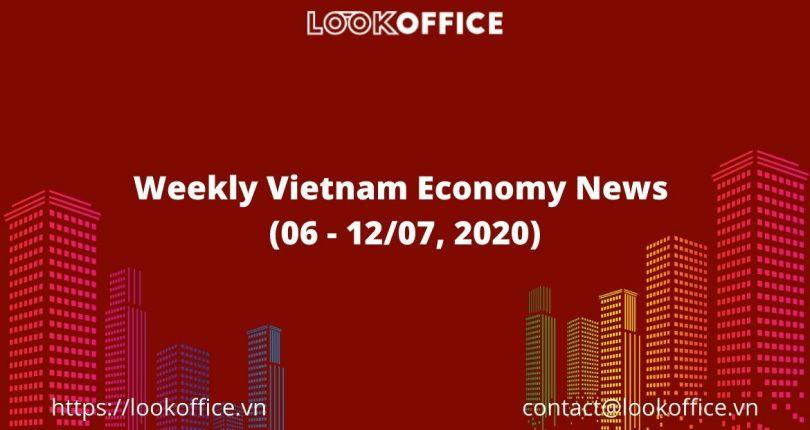 Weekly Vietnam Economy News (06 – 12/07, 2020)