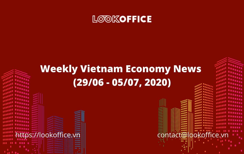 Weekly Vietnam Economy News (29/06 – 05/07, 2020)