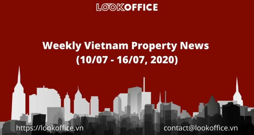 Weekly Vietnam Property News (10/07 – 16/07, 2020)