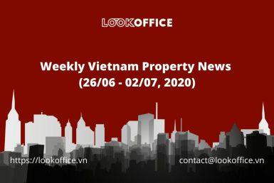 weekly-vietnam-property-news-26-06-02-07-2020-lookoffice.vn