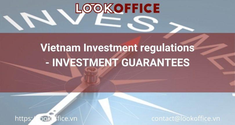 Vietnam Investment regulations – INVESTMENT GUARANTEES