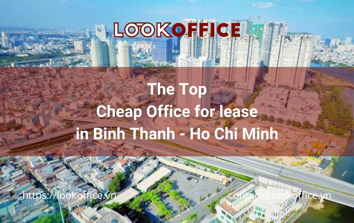 Top Cheap Office for lease in Binh Thanh, Ho Chi Minh
