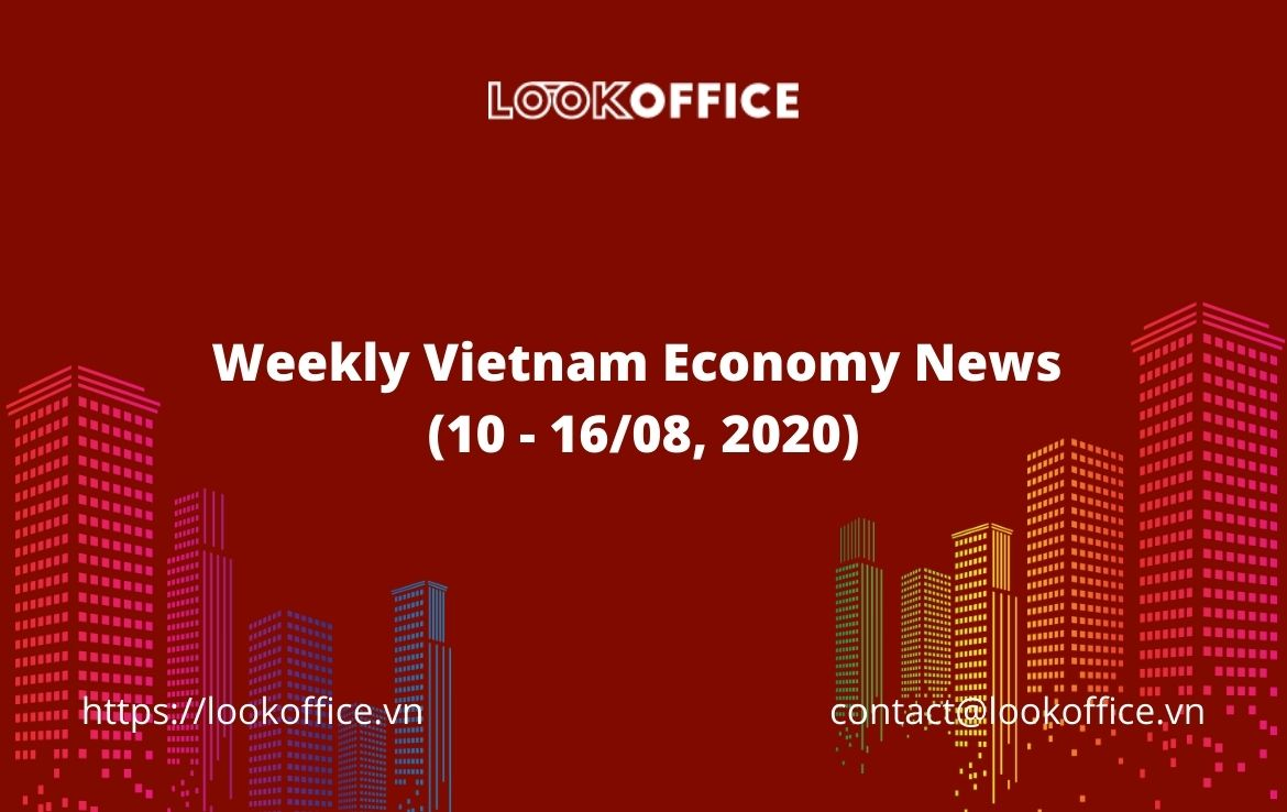 Weekly Vietnam Economy News (10 – 16/08, 2020)