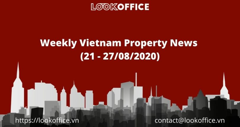 Weekly Vietnam Property News (21 – 27/08/2020)