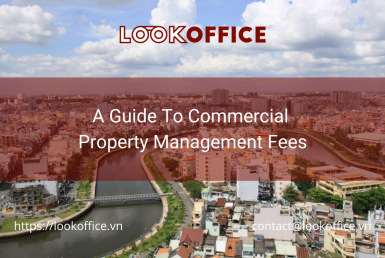 a guide to commercial property management fees - lookoffice.vn