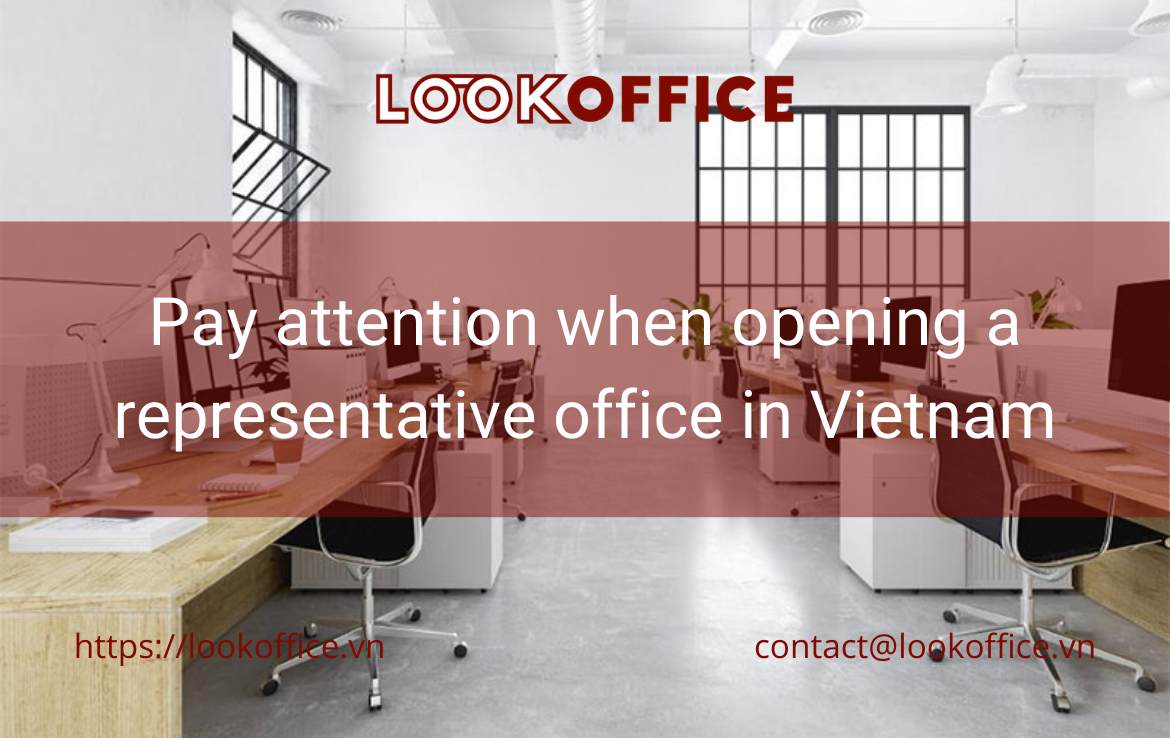 Pay attention when opening a representative office in Vietnam