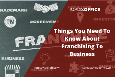 things-you-need-to-know-about-franchising-to-business - lookoffice.vn
