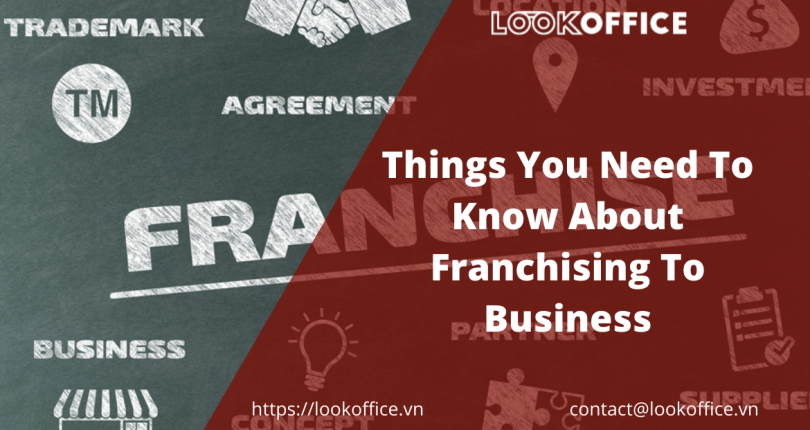 Things You Need To Know About Franchising To Business