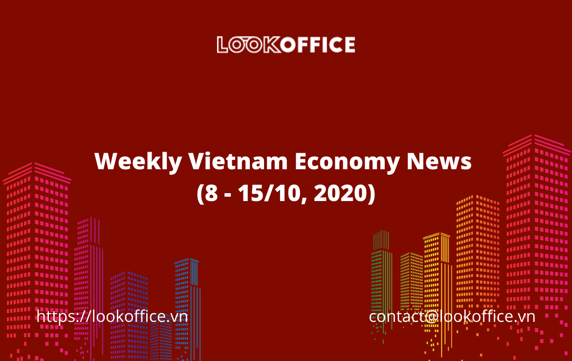 Weekly Vietnam Economy News (8 – 15/10, 2020)