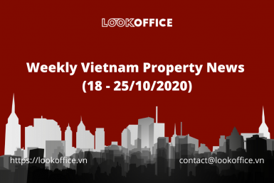 weekly-vietnam-property-news-18-25102020 - lookoffice.vn