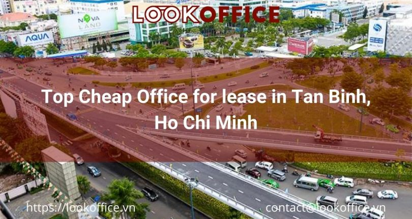 Top Cheap Office for lease in Tan Binh, Ho Chi Minh