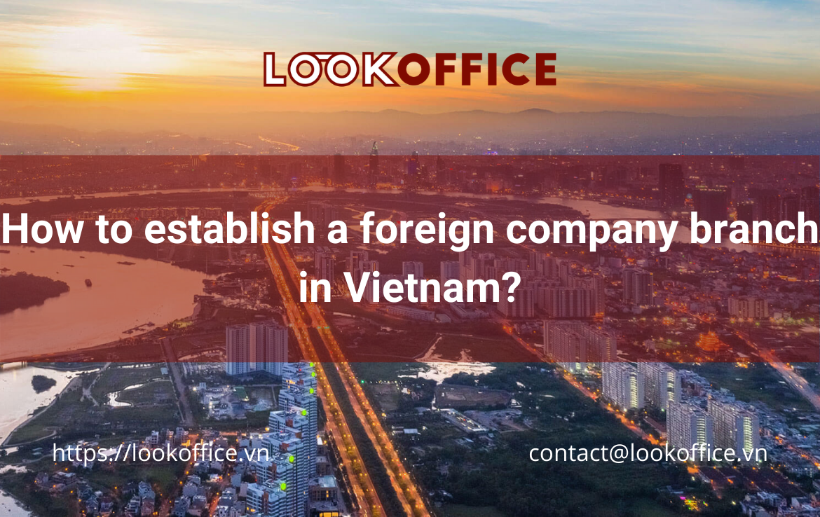 How to establish a foreign company branch in Vietnam?