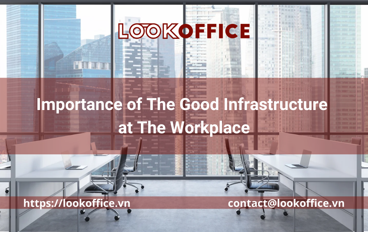 Importance of The Good Infrastructure at The Workplace