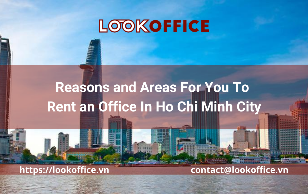 Reasons and Areas For You To Rent an Office In Ho Chi Minh City