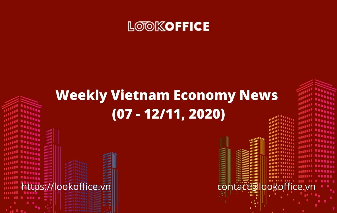 Weekly Vietnam Economy News (07 – 12/11, 2020)