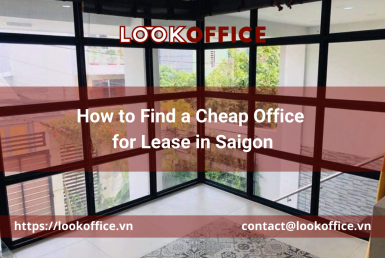How to Find a Cheap Office for Lease in Saigon - lookoffice.vn