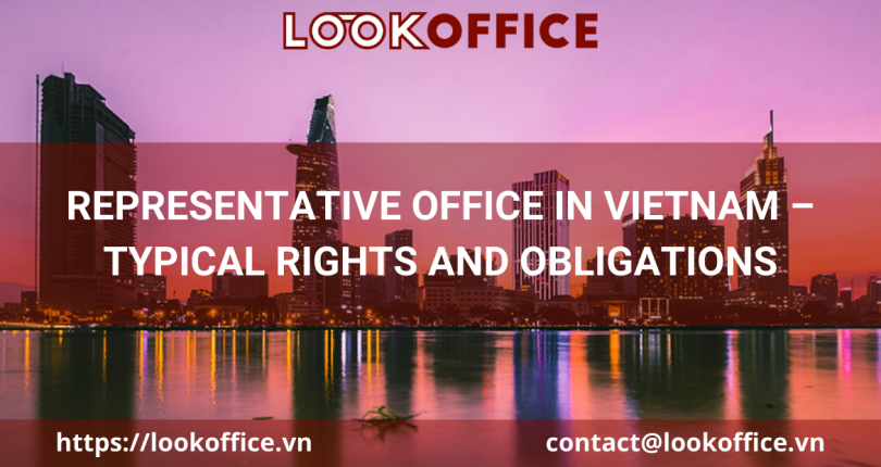 REPRESENTATIVE OFFICE IN VIETNAM – TYPICAL RIGHTS AND OBLIGATIONS