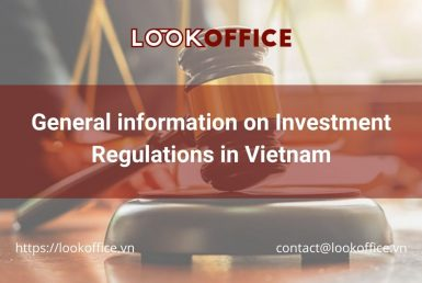 General information on Investment Regulations in Vietnam - lookoffice.vn