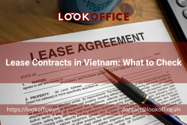 Lease Contracts in Vietnam: What to Check - lookoffice.vn