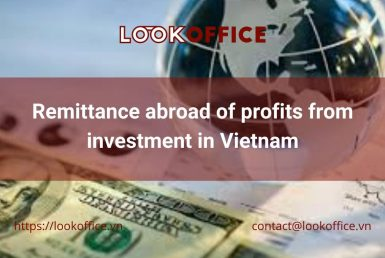 Remittance abroad of profits from investment in Vietnam - lookoffice.vn