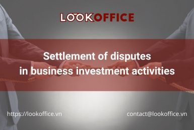 Settlement of disputes in business investment activities - lookoffice.vn