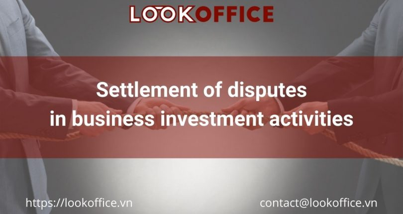 Settlement of disputes in business investment activities