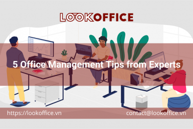 5 Office Management Tips from Experts - lookoffice.vn
