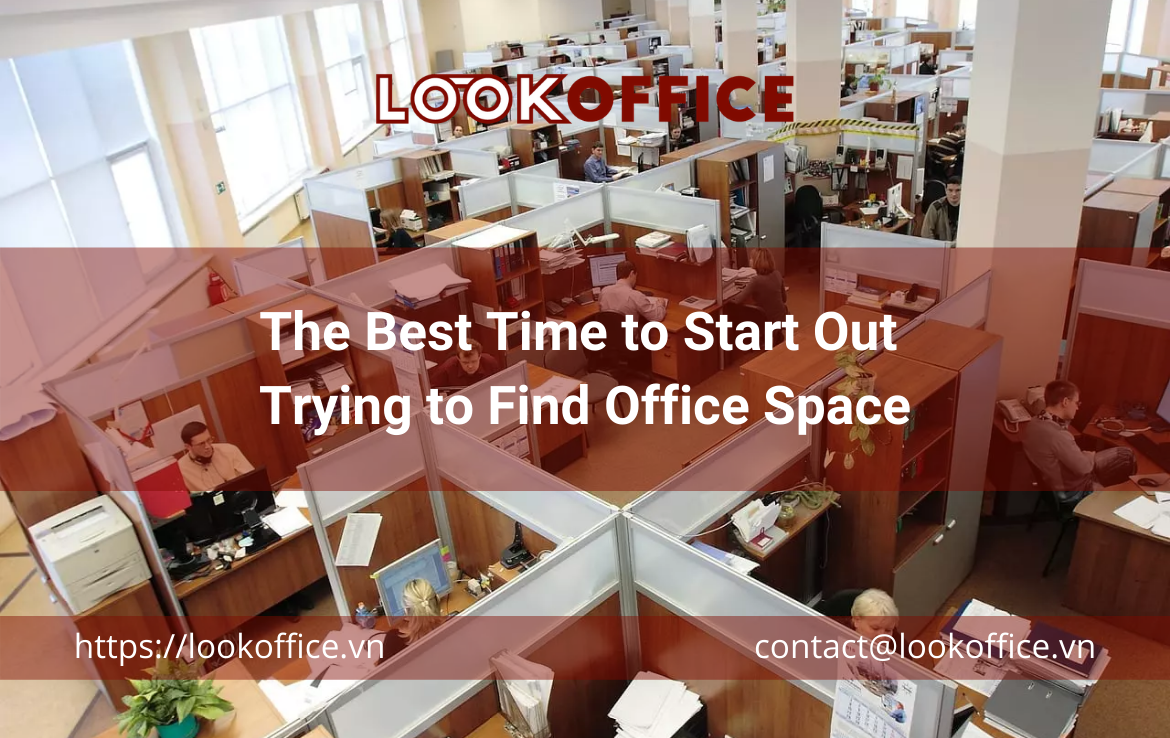 The Best Time to Start Out Trying to Find Office Space