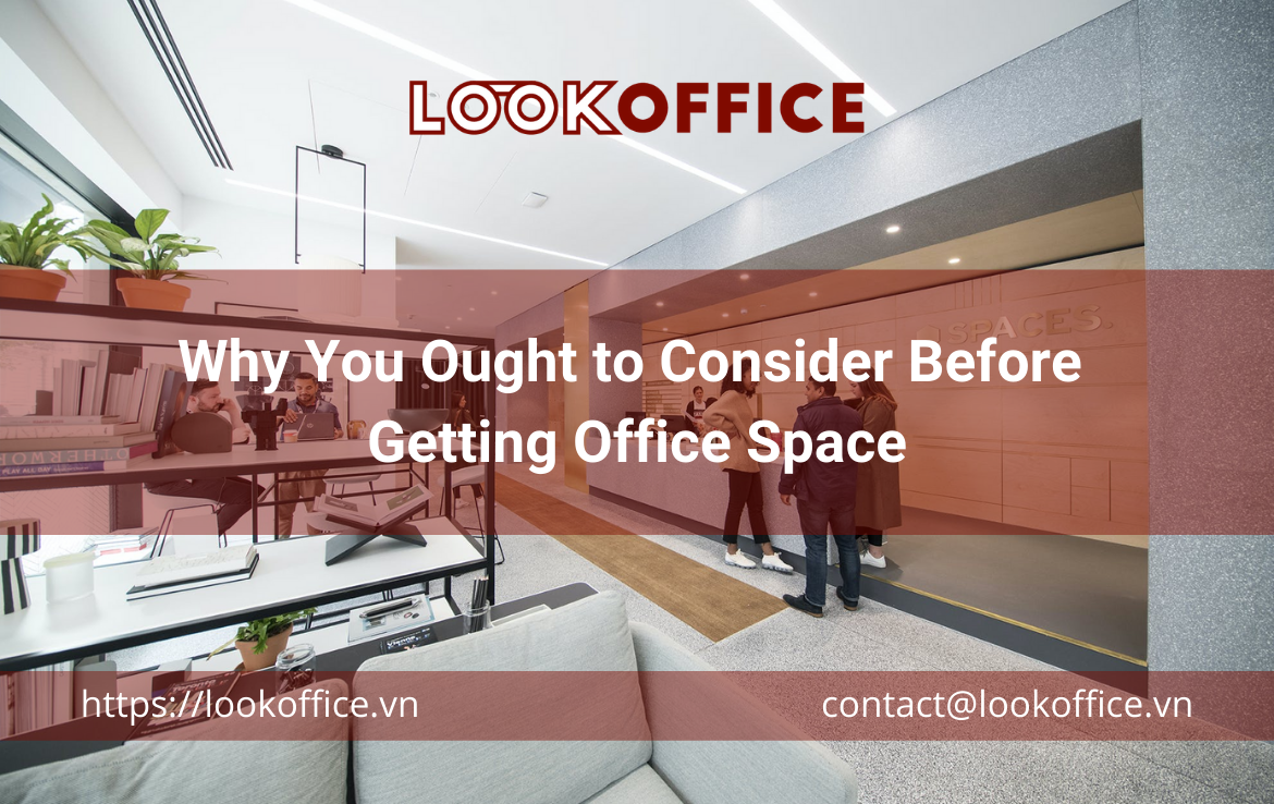Why You Ought to Consider Before Getting Office Space