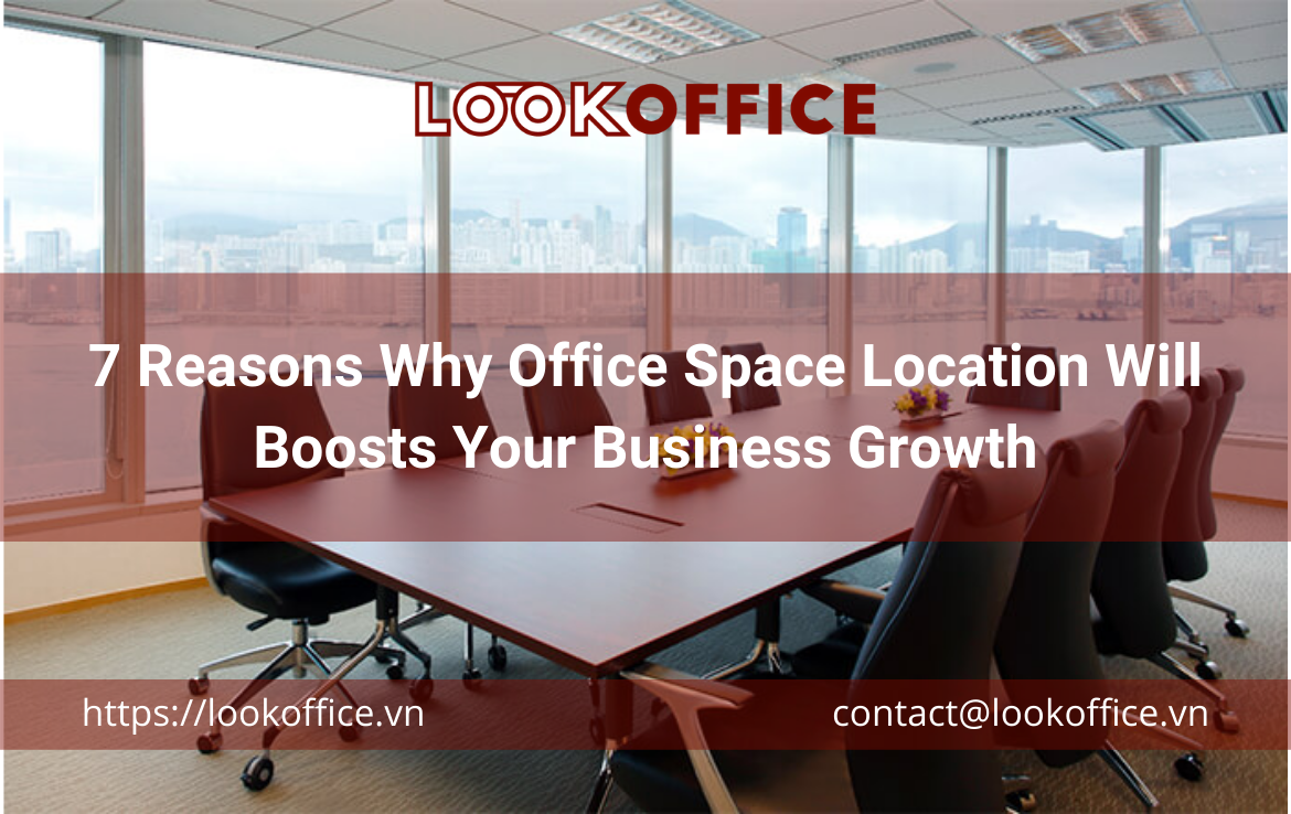 7 Reasons Why Office Space Location Will Boosts Your Business Growth