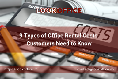 9 Types of Office Rental Costs Customers Need to Know - lookoffice.vn