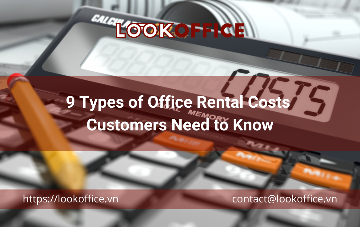 9 Types of Office Rental Costs Customers Need to Know