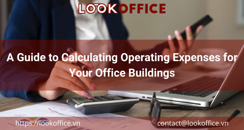 A Guide to Calculating Operating Expenses for Your Office Buildings