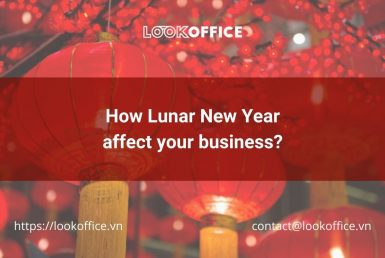 How Lunar New Year affect your business? - lookoffice.vn